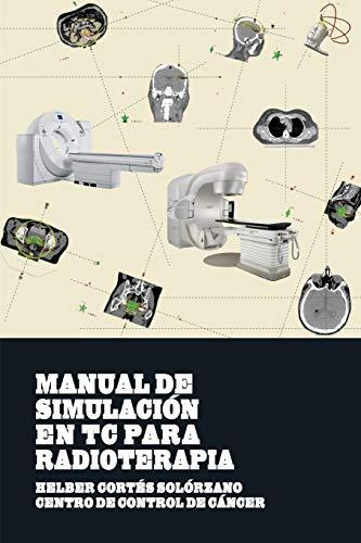 9781530894345: Manual de Simulacion en TC para Radioterapia (Spanish Edition)