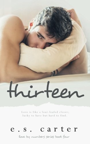 Thirteen (Love by Numbers) (Volume 4): E S Carter