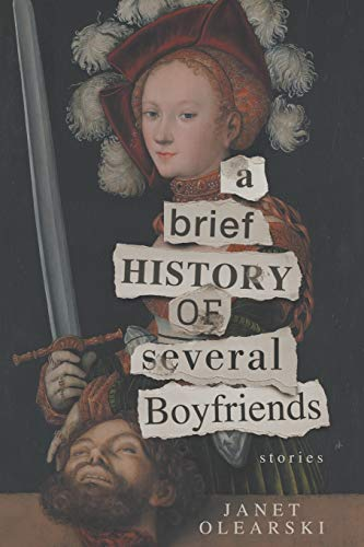 A Brief History of Several Boyfriends: Stories: Olearski, Janet