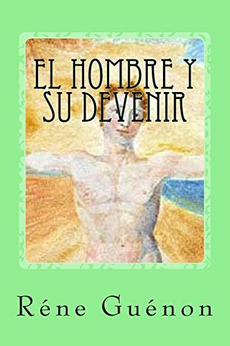 9781530896394: El Hombre Y Su Devenir (Spanish Edition)