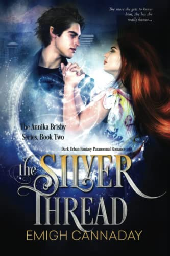 9781530900893: The Silver Thread (The Annika Brisby Series) (Volume 2)