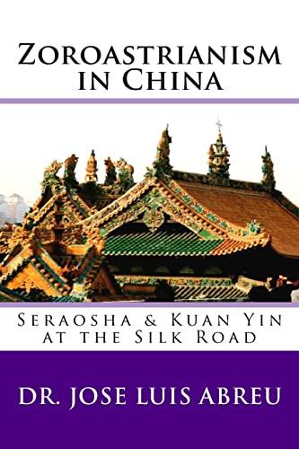 Zoroastrianism in China: Seraosha and Guan Yin: Abreu, Dr Jose