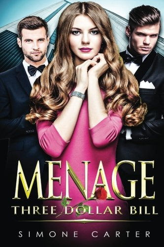 9781530904716: Menage: Three Dollar Bill (Threesome, MMF, Billionaire, Bisexual Romance)