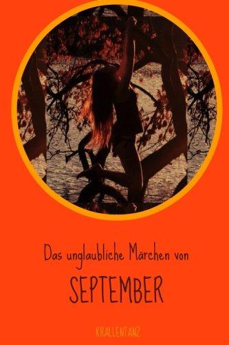 9781530905607: Das Unglaubliche Märchen Von September: Komplett in Farbe