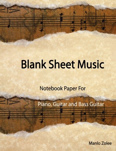 9781530909384: Blank Sheet Music : Notebook Paper For Piano, Guitar ,Bass Guitar: Manuscript Paper Standard,Guitar Tablature,Blank Manuscript Pages with Staff and Tab Lines, 100 Blank Staff and Tab Pages