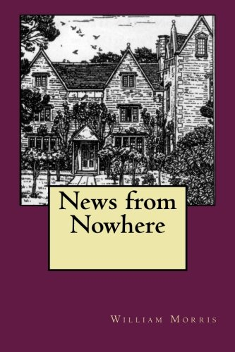 9781530911387: News from Nowhere: or An Epoch of Rest, being some chapters from A Utopian Romance