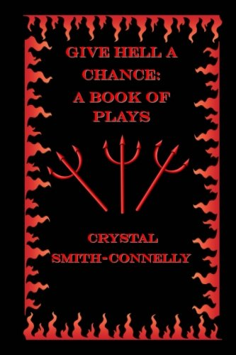 9781530913831: Give Hell a Chance: A Book of Plays