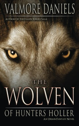 The Wolven Of Hunters Holler: Daniels, Valmore