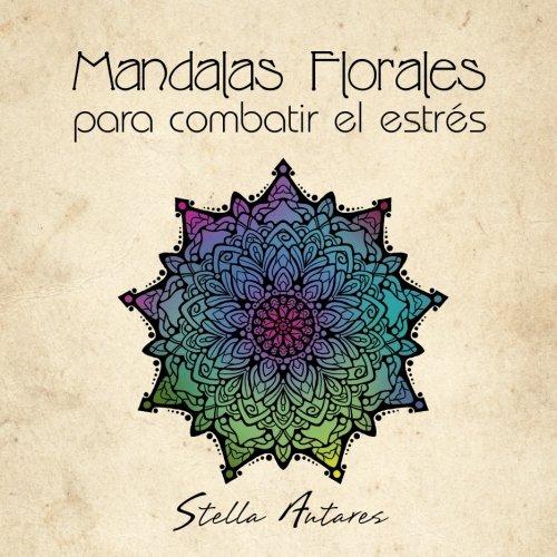 9781530916061: Mandalas Florales para combatir el estrés