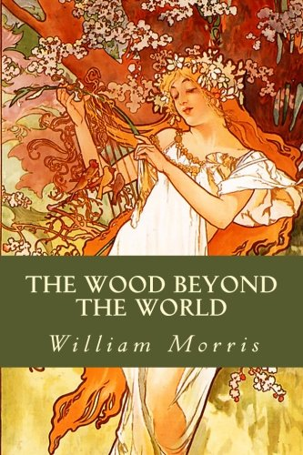 9781530922147: The Wood Beyond the World