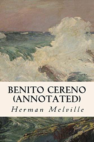 9781530922529: Benito Cereno (annotated)