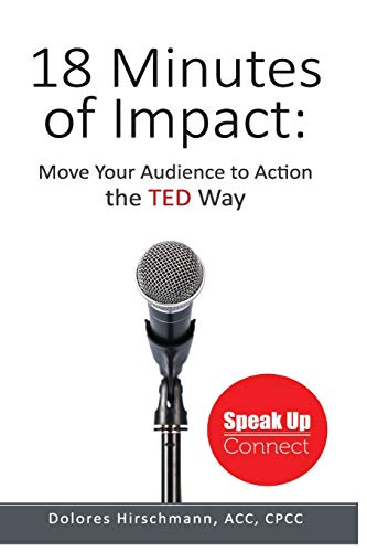 9781530924912: 18 Minutes of Impact: Move Your Audience to Action the TED Way