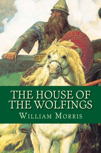 9781530925735: The House of the Wolfings