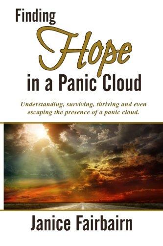 Finding Hope in the Panic Cloud: Understanding,: Fairbairn, Janice Perkins