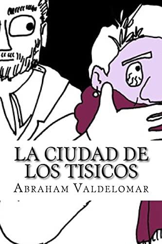9781530926664: La Ciudad de los Tisicos (Spanish Edition)