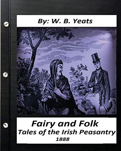 Fairy and Folk Tales of the Irish: Yeats, W. B.