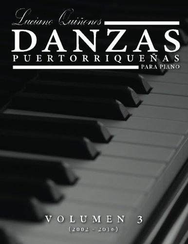 9781530928538: Danzas Puertorriquenas Vol 3: Volumen 3 (2002 - 2016) (Danzas Puertorrique?as) (Volume 3) (Spanish Edition)