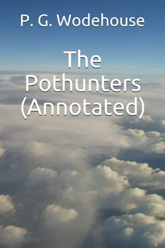 9781530932702: The Pothunters (Annotated)