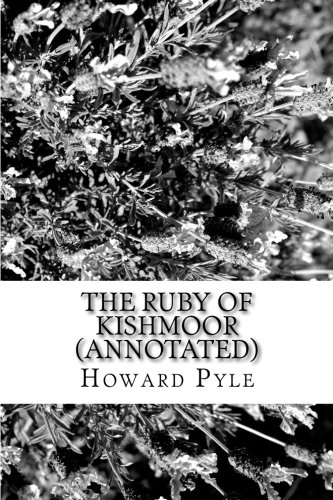 9781530933204: The Ruby of Kishmoor (Annotated)