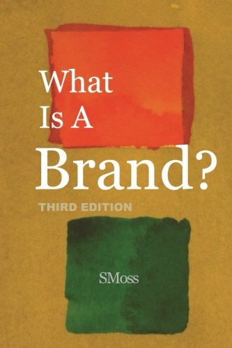 9781530935925: What Is A Brand?: - Third Edition