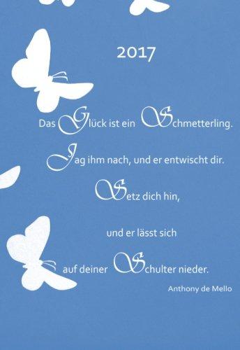 9781530938643: Mini Kalender 2017 - Das Glück ist ein Schmetterling (...) (blau): ca. DIN A6, 1 Woche pro Seite
