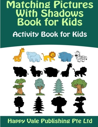 Matching Pictures With Shadows Book for Kids: Activity Book for Kids: Publishing Pte Ltd, Happy ...
