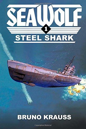 Steel Shark (Sea Wolf) (Volume 1): Bruno Krauss