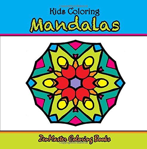 Kids Coloring Mandalas: Coloring mandalas for kids. Let their creativity soar! (Coloring books for ...