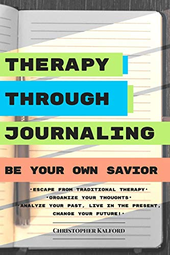 9781530950591: Therapy Through Journaling: Be Your Own Savior