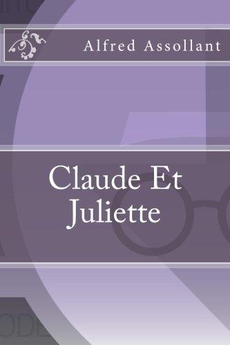 Claude Et Juliette (Paperback): Alfred Assollant