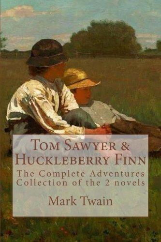 9781530960200: TOM SAWYER and HUCKLEBERRY FINN: The Complete Adventures - Collection of the 2 novels