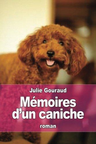 Memoires D Un Caniche (Paperback): Julie Gouraud