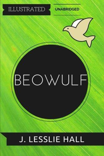 9781530960620: Beowulf: By J. Lesslie Hall : Illustrated & Unabridged