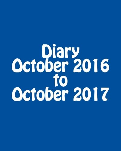 9781530960712: Diary October 2016 to October 2017