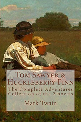 9781530960804: Tom Sawyer and Huckleberry Finn: The Complete Adventures. Collection of the 2 Novels