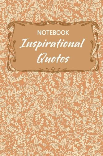 Notebook Inspirational Quotes: Super themed notebook with thought provoking quotes to inspire, ...