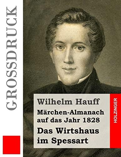 9781530964383: Das Wirtshaus im Spessart (Großdruck): Märchen-Almanach+++auf das Jahr 1828