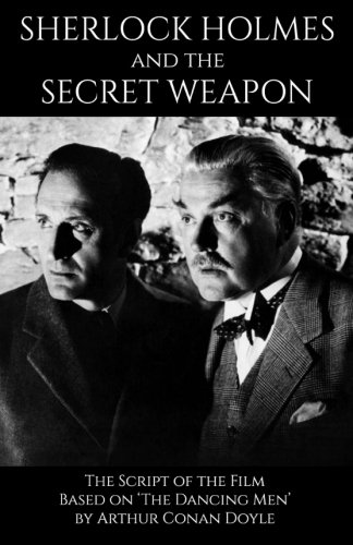 9781530967605: Sherlock Holmes and the Secret Weapon: the Screenplay of the film
