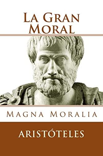 La Gran Moral (Spanish Edition): Magna Moralia: Aristotle