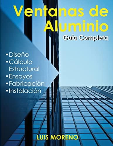 9781530975266: Ventanas de aluminio: Diseño, ensayos, fabricación e instalación