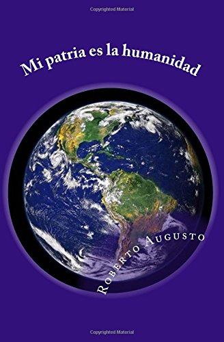 9781530975679: Mi patria es la humanidad: Artículos sobre nacionalismo