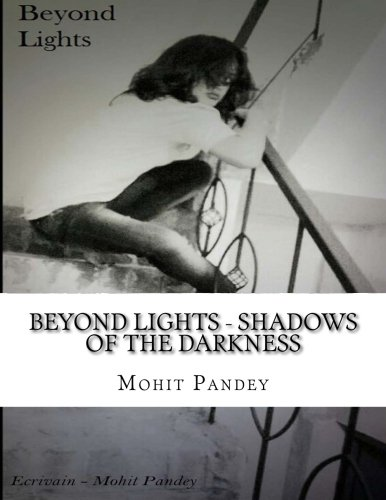 Beyond Lights - Shadows of the Darkness: Pandey, MR Mohit