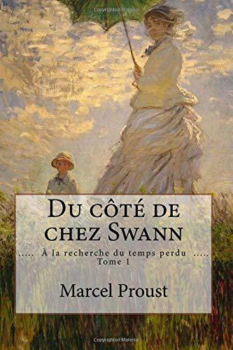 9781530977970: Du côté de chez Swann: ( À la recherche du temps perdu - Tome 1 ) (French Edition)