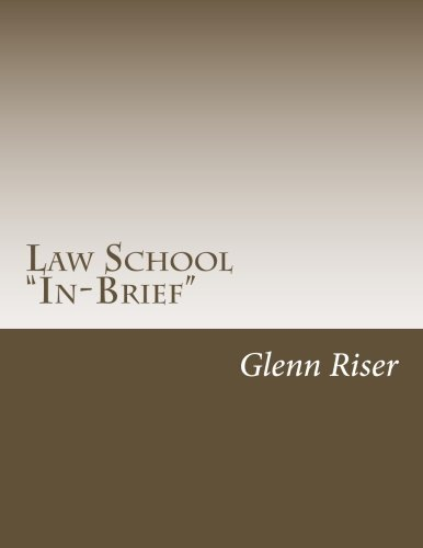 "Law School ""In-Brief"": A Primer for Candidate: Riser J. D.,"