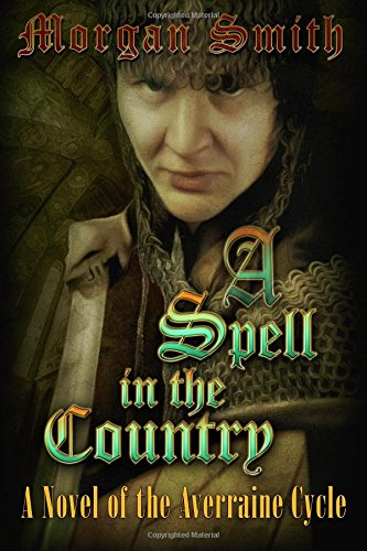 A Spell in the Country: A Novel of the Averraine Cycle: Morgan Smith