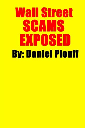Wall Street SCAMS EXPOSED: Daniel Plouff