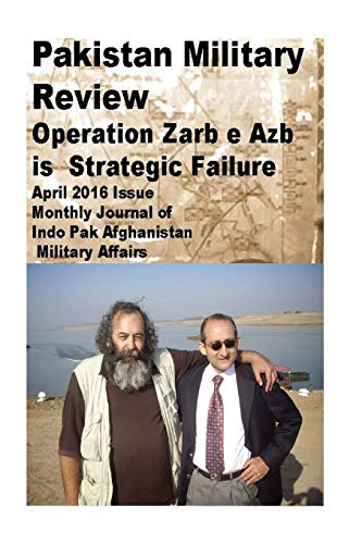Pakistan Military Review-Operation Zarb e Azb is: Amin, Agha H