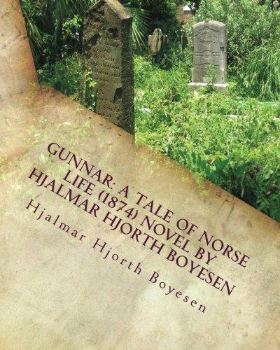 Gunnar: A Tale of Norse Life (1874): Boyesen, Hjalmar Hjorth