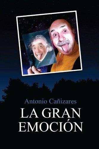 9781530988174: La Gran Emocion: Emocionarse es lo unico que de verdad importa (Spanish Edition)
