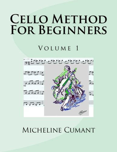 9781530990559: Cello Method For Beginners: Volume 1